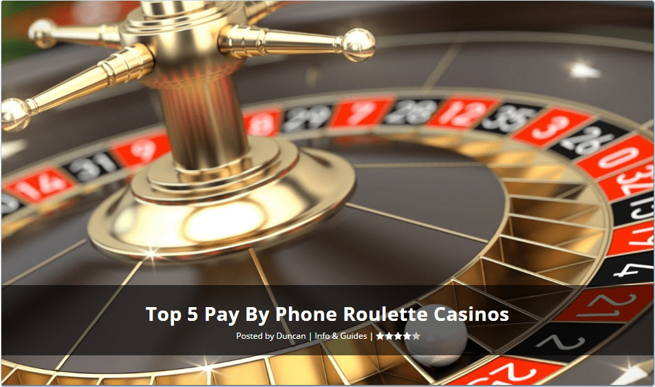 Top 5 Pay by phone roulette casinos