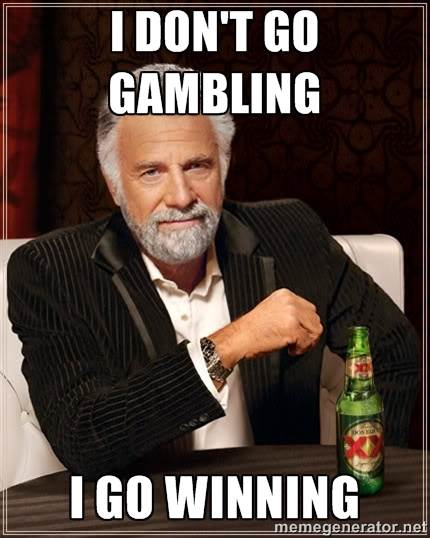 Don't Go Gambling, Go Winning Meme