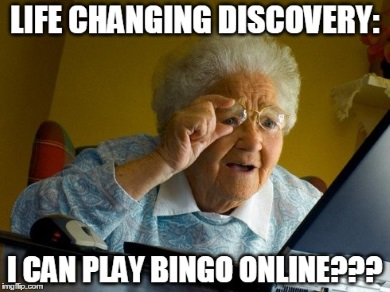 Grandma Playing Bingo Online Meme