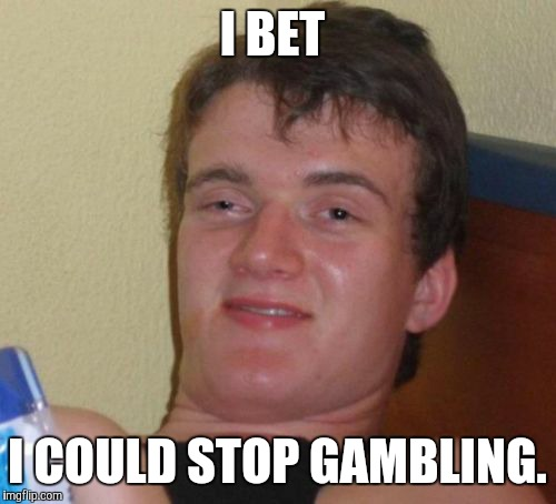 High Kid Stop Gambling Meme