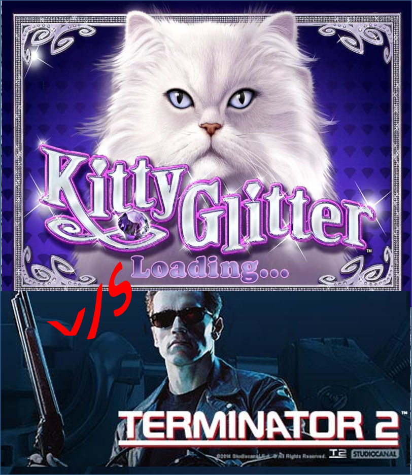 Kitty Glitter or Terminator 2 - Which Slot Would You Play?